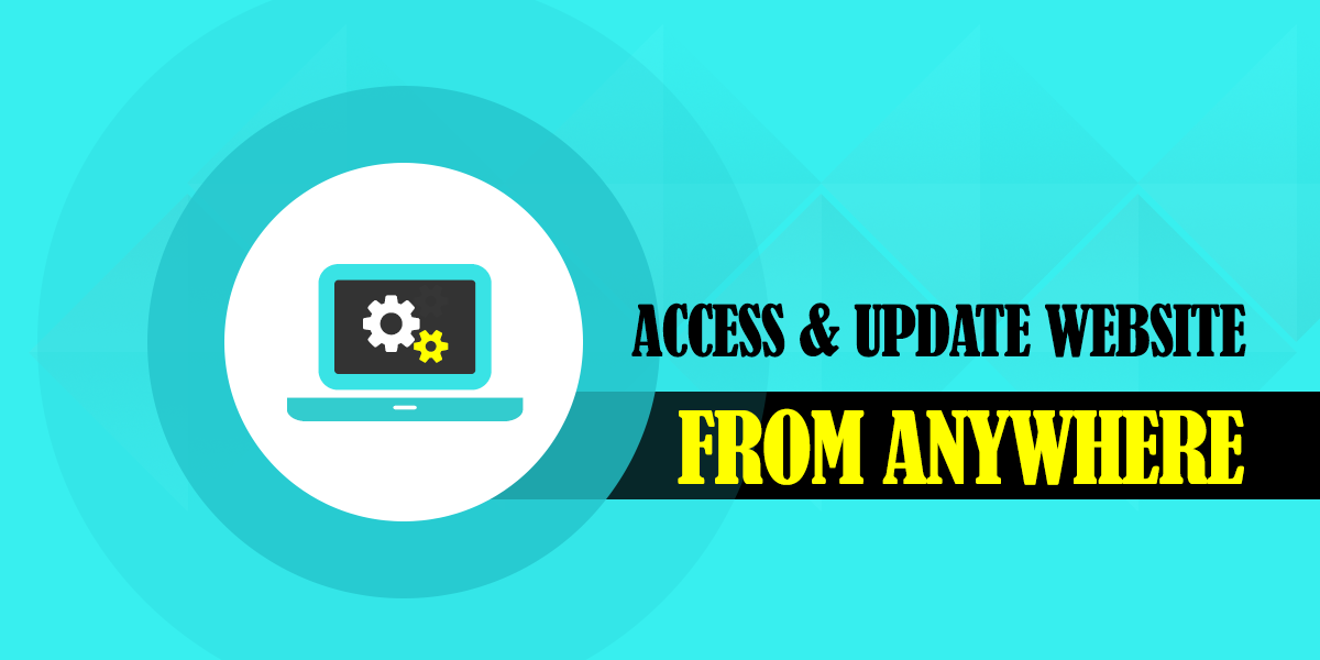 Access & Update Website From Anywhere