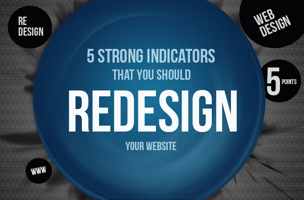 5 Strong Indicators That You Should Redesign Your Website