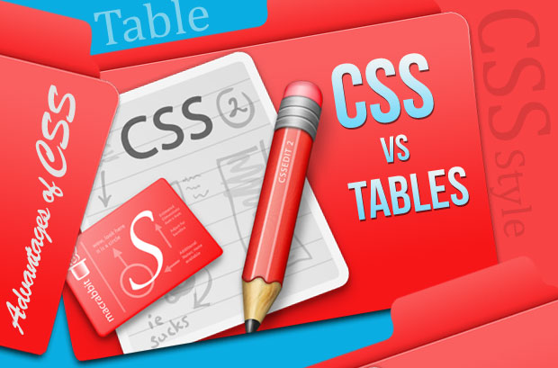 A Few Advantages Of CSS Over Tables