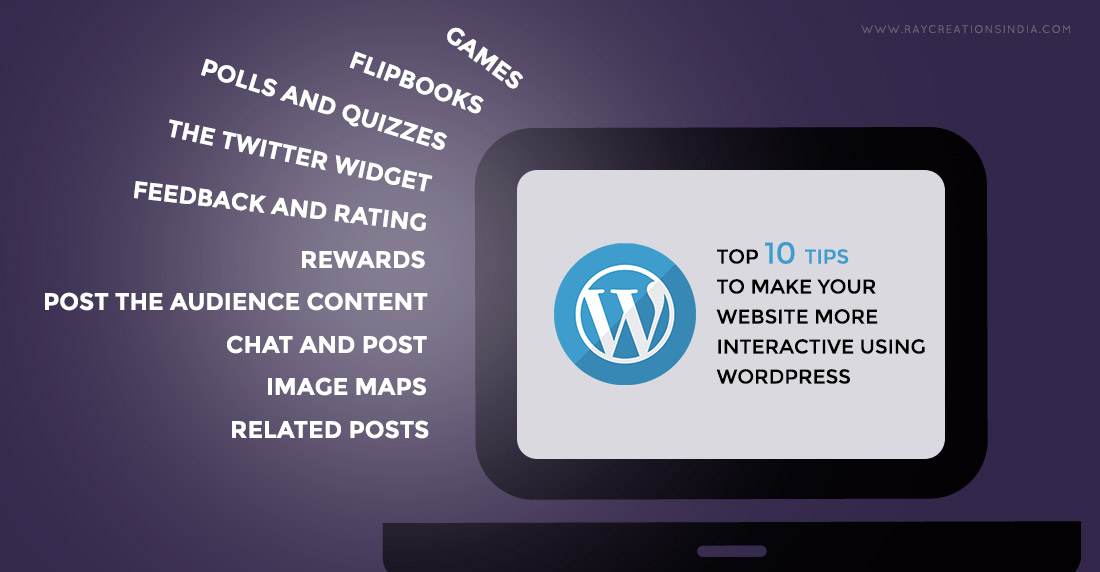 Top 10 Tips to Make Your Website More Interactive Using WordPress